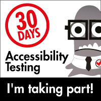 I'm taking part in 30 Days of Accessibility Testing