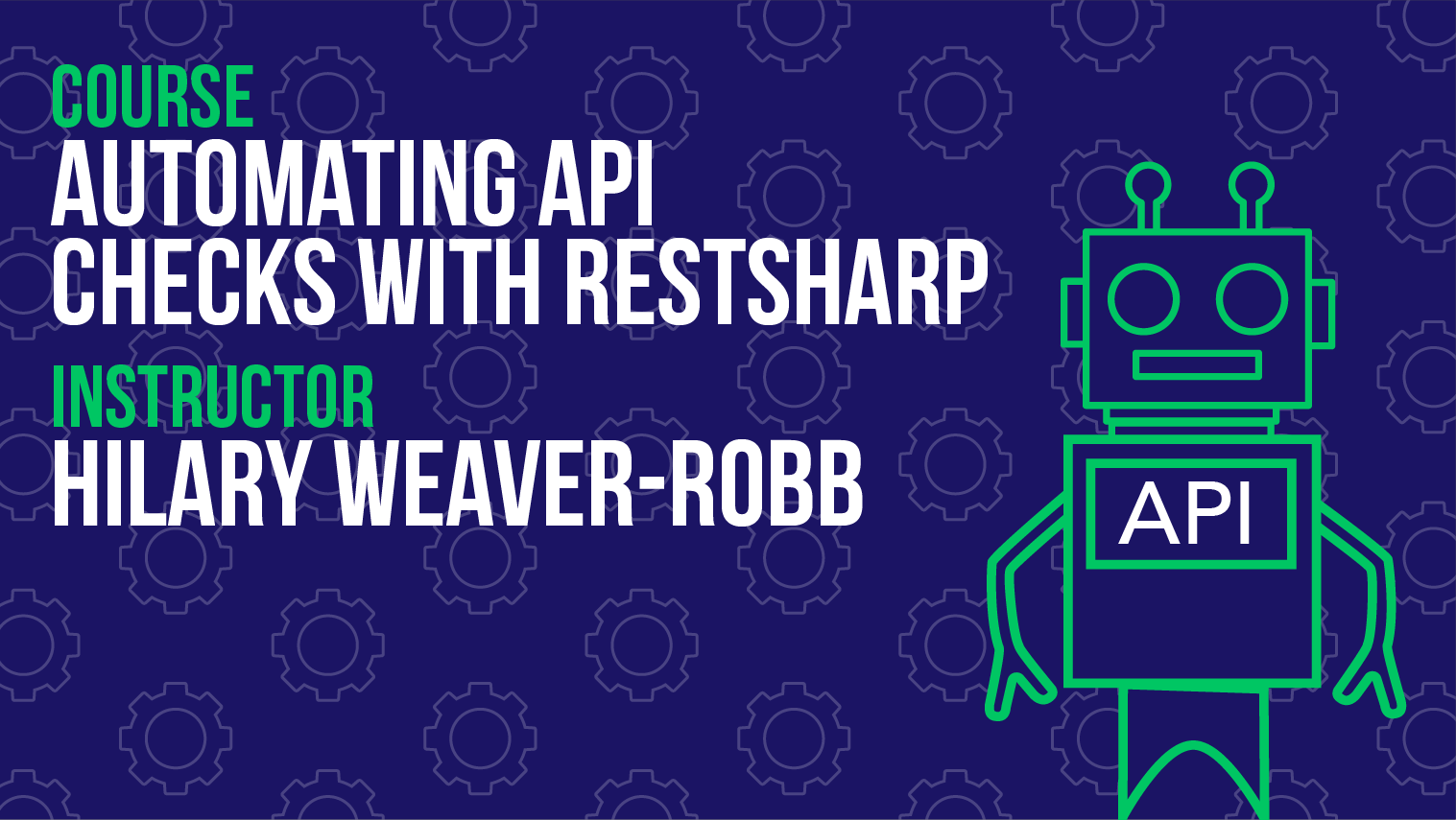 Automating API Checks With RestSharp - Hilary Weaver-Robb