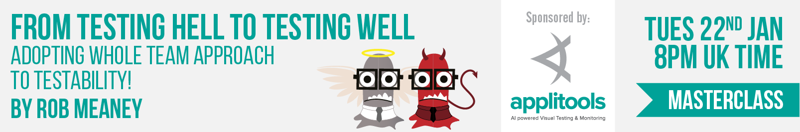 9 rob meany masterclass   testing hell to testing well banner