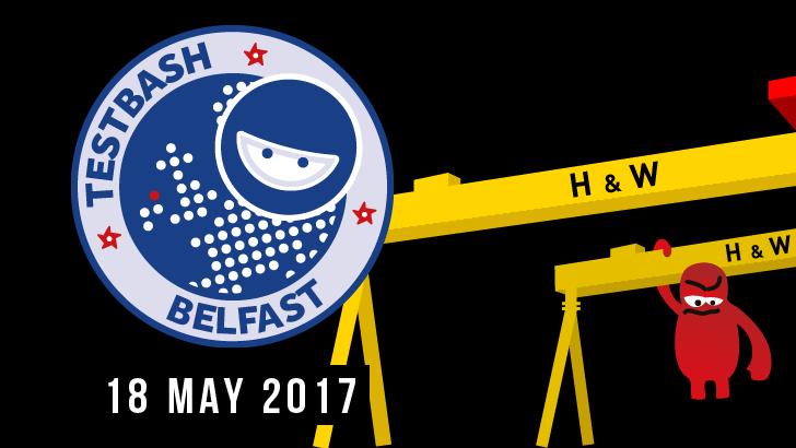 TestBash Belfast 2017, starts: 2017-05-18