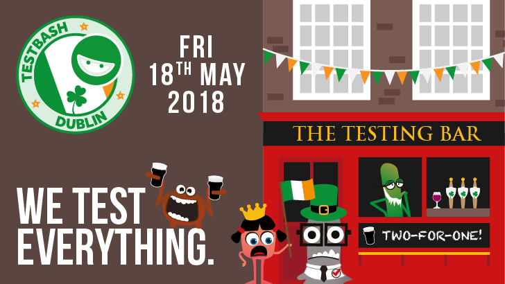 TestBash Dublin 2018, starts: 2018-05-18