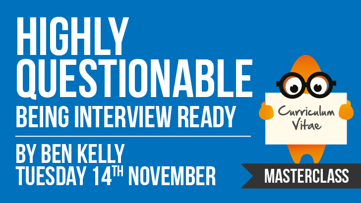 Highly Questionable - Being Interview Ready | Ben Kelly, starts: 2017-11-14