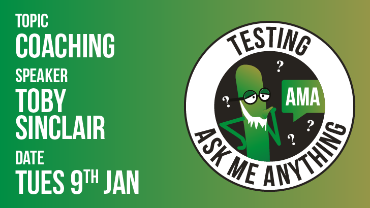 Testing Ask Me Anything - Coaching - Toby Sinclair, starts: 2018-01-09