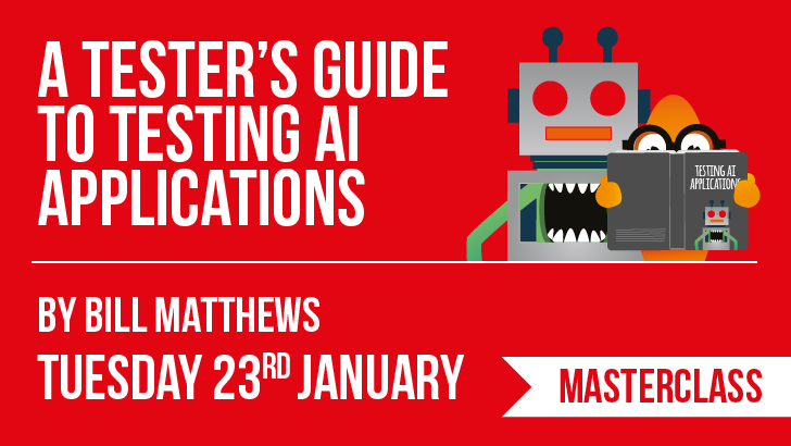 A Tester's Guide to Testing AI Applications | Bill Matthews, starts: 2018-01-23