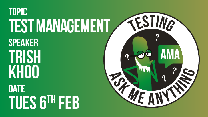 Testing Ask Me Anything - Test Management - Trish Khoo, starts: 2018-02-06