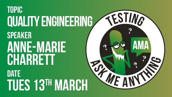 Testing Ask Me Anything - Quality Engineering - Anne Marie Charrett, starts: 2018-03-13