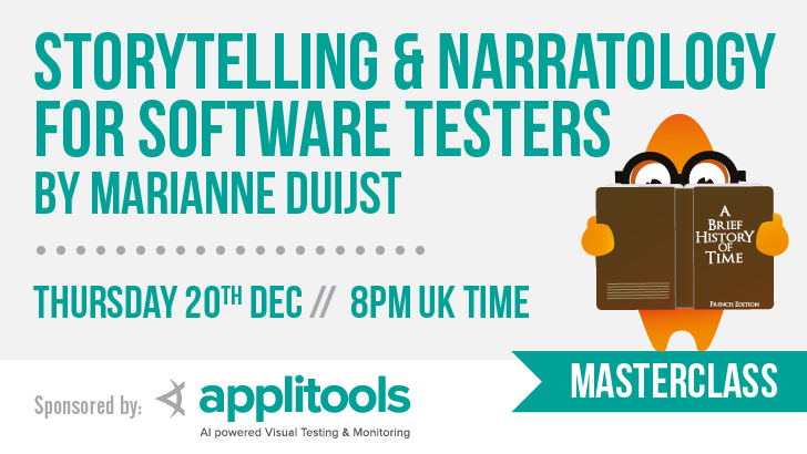 Masterclass | Storytelling & Narratology for Software Testers | Marianne Duijst, starts: 2018-12-20