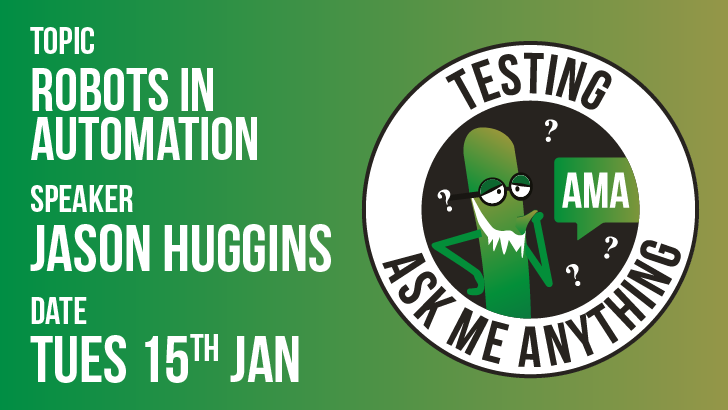 Testing Ask Me Anything | Robots in Automation | Jason Huggins, starts: 2019-01-15