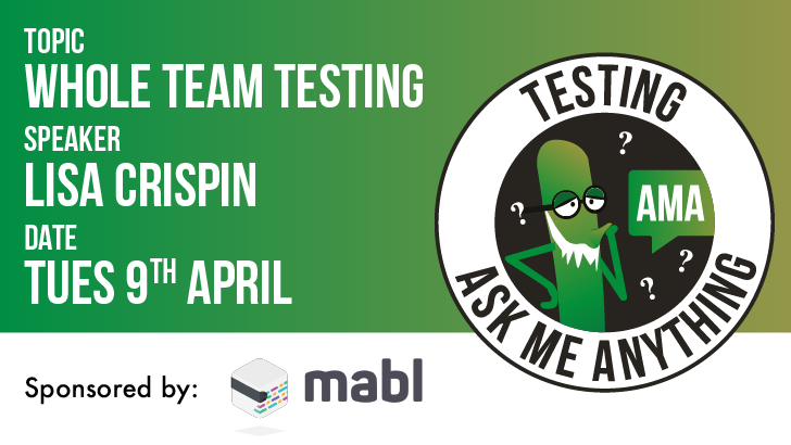 Testing Ask Me Anything - Whole Team Testing - Lisa Crispin, starts: 2019-04-09