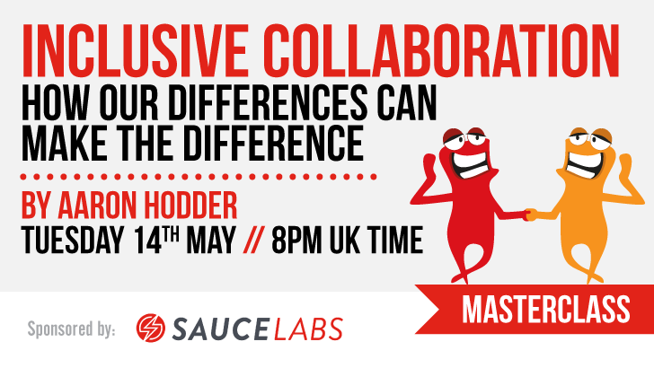 Masterclass: Inclusive Collaboration - how our differences can make the difference with Aaron Hodder, starts: 2019-05-14