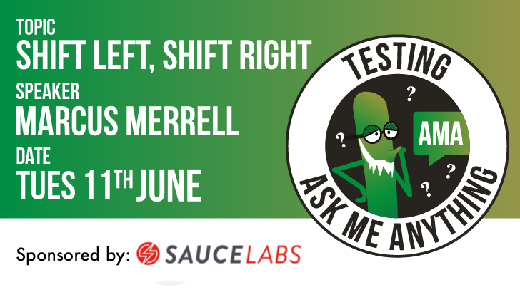 Testing Ask Me Anything - Shift Left, Shift Right - Marcus Merrell, starts: 2019-06-11