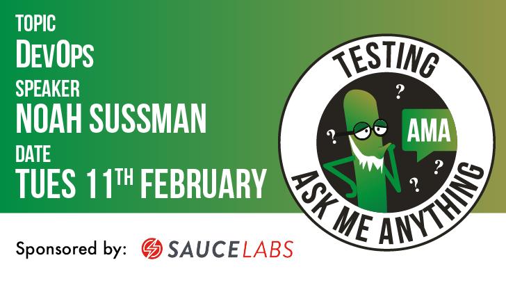 Testing Ask Me Anything - DevOps - Noah Sussman, starts: 2020-02-11