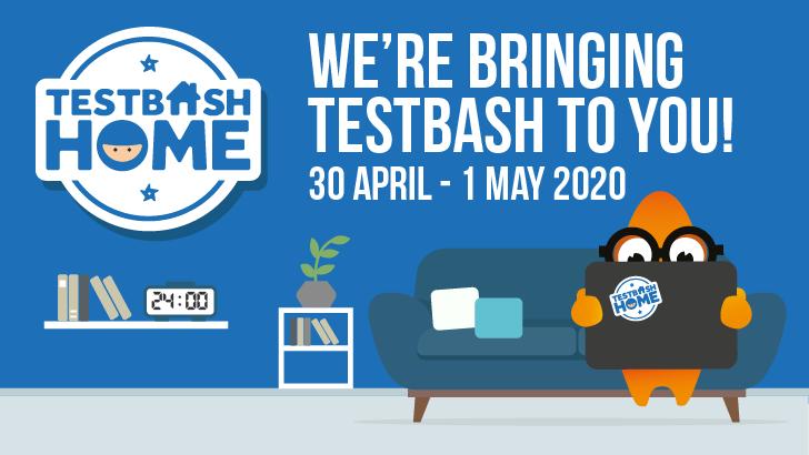 TestBash Home 2020, starts: 2020-04-30