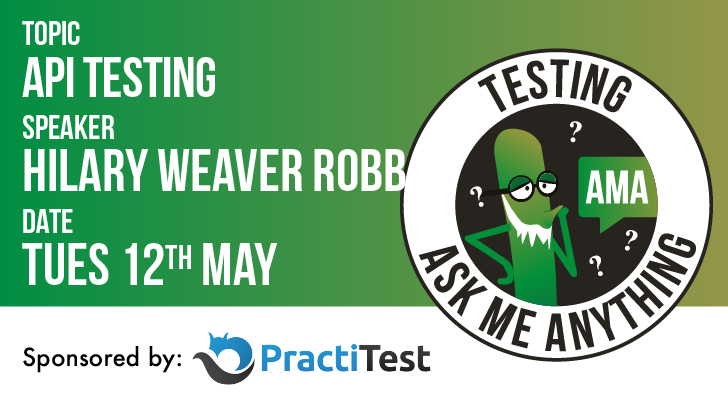 Testing Ask Me Anything - API Testing - Hilary Weaver-Robb, starts: 2020-05-12