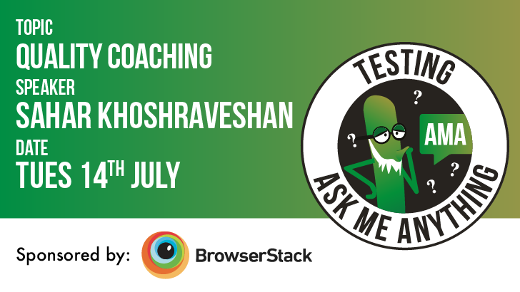 Testing Ask Me Anything - Quality Coaching - Sahar Khoshraveshan, starts: 2020-07-14
