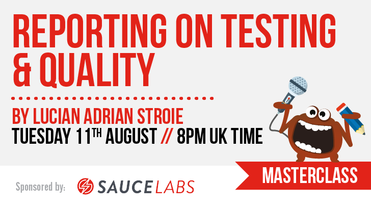 Masterclass: Reporting on Testing & Quality with Lucian Adrian Stroie, starts: 2020-08-11