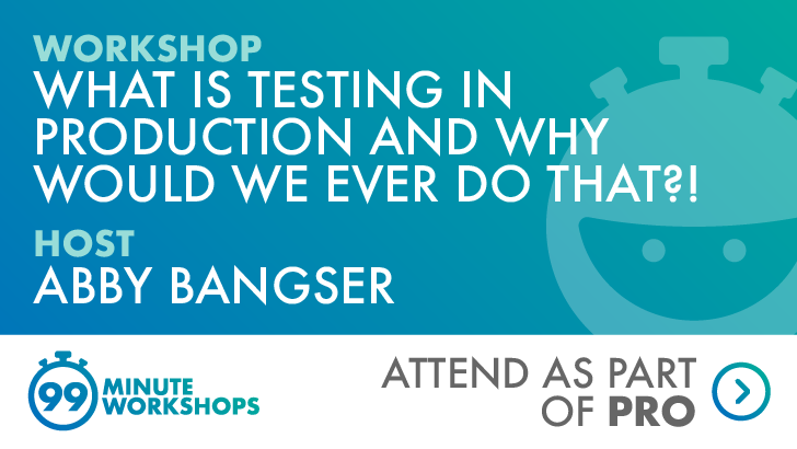 What Is Testing in Production and Why Would We Ever Do That?!, starts: 2020-11-05