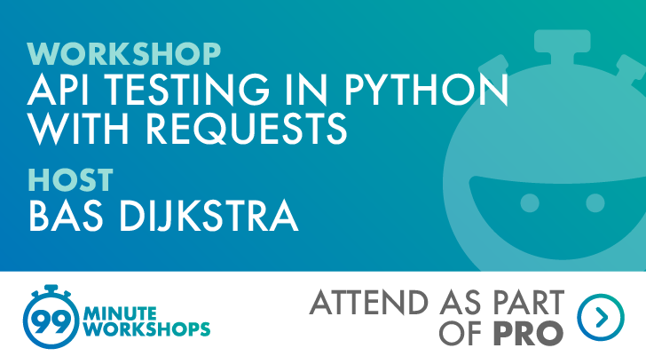 API Testing in Python with Requests, starts: 2021-06-23
