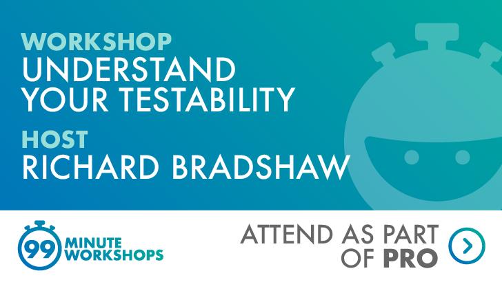 Understanding Testability - 05 August 2020 (New York, US Timezone), starts: 2020-08-05