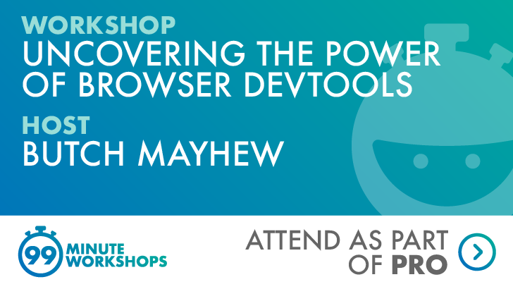 Uncovering the Power of Browser DevTools - 04 September 2020 (New Zealand Timezone), starts: 2020-09-04