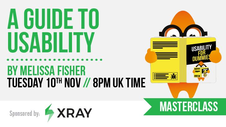Masterclass: A Guide to Usability - Melissa Fisher, starts: 2020-11-10