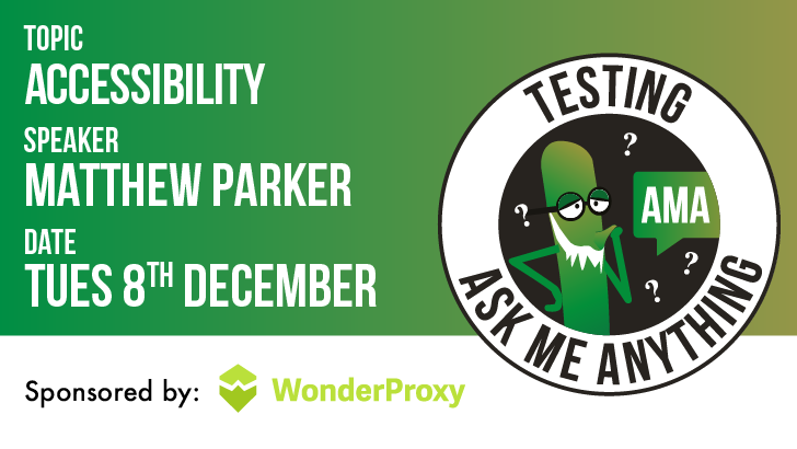 Testing Ask Me Anything - Accessibility - Matthew Parker, starts: 2020-12-08