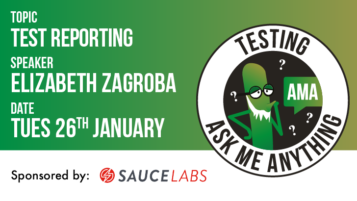 Testing Ask Me Anything - Test Reporting - Elizabeth Zagroba, starts: 2021-01-26
