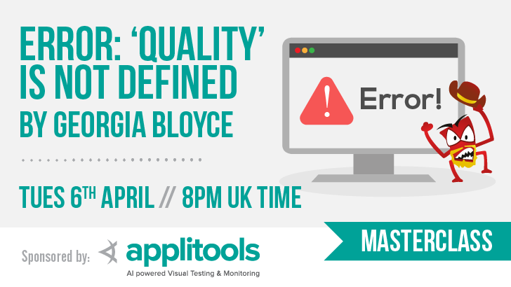 Masterclass - Error: 'Quality' is Not Defined with Georgia Bloyce, starts: 2021-04-06