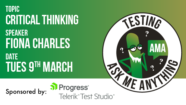 Testing Ask Me Anything - Critical Thinking - Fiona Charles, starts: 2021-03-09