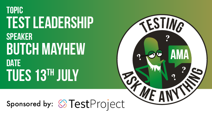 Testing Ask Me Anything - Test Leadership with Butch Mayhew, starts: 2021-07-13