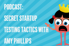 Learn The Tactics That Amy Phillips Used To Help Get A Startup Testing