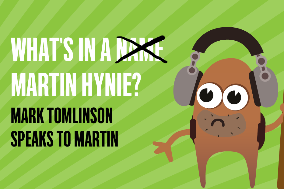 What's In A Martin Hynie?
