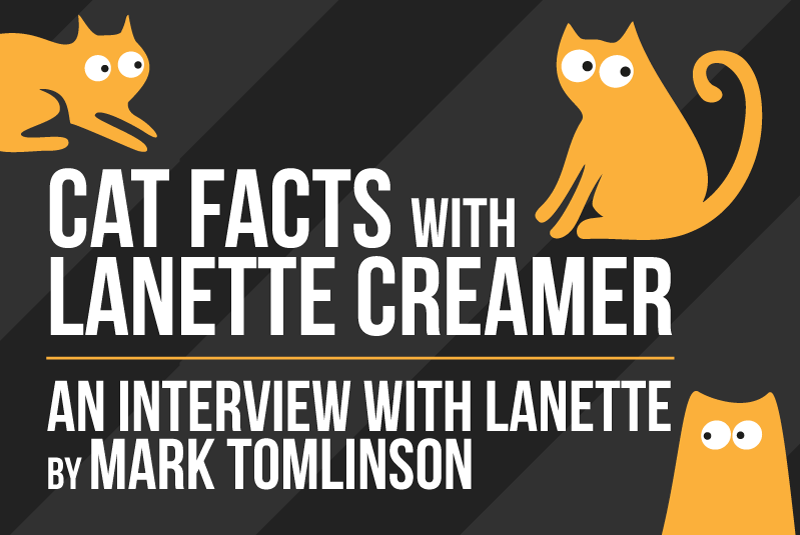 Cat Facts with Lanette Creamer