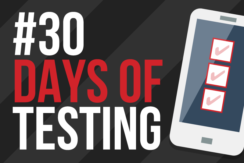 30 Days of Mobile Testing