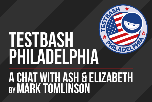 Ash and Elizabeth Discuss TestBash Philadelphia