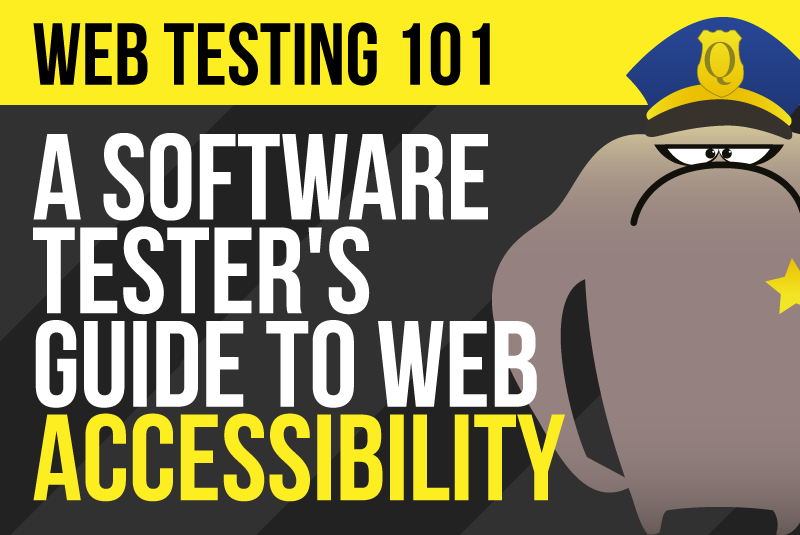 A Software Tester's Guide to Web Accessibility