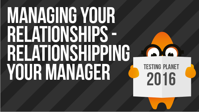 Managing Your Relationships – Relationshipping Your Manager