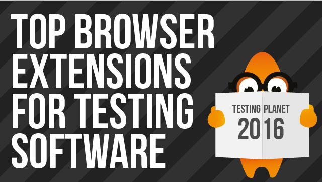 Top Browser Extensions For Testing Software