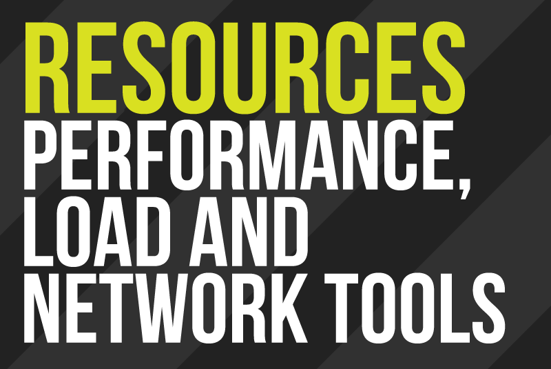 Performance, Load and Network Tools