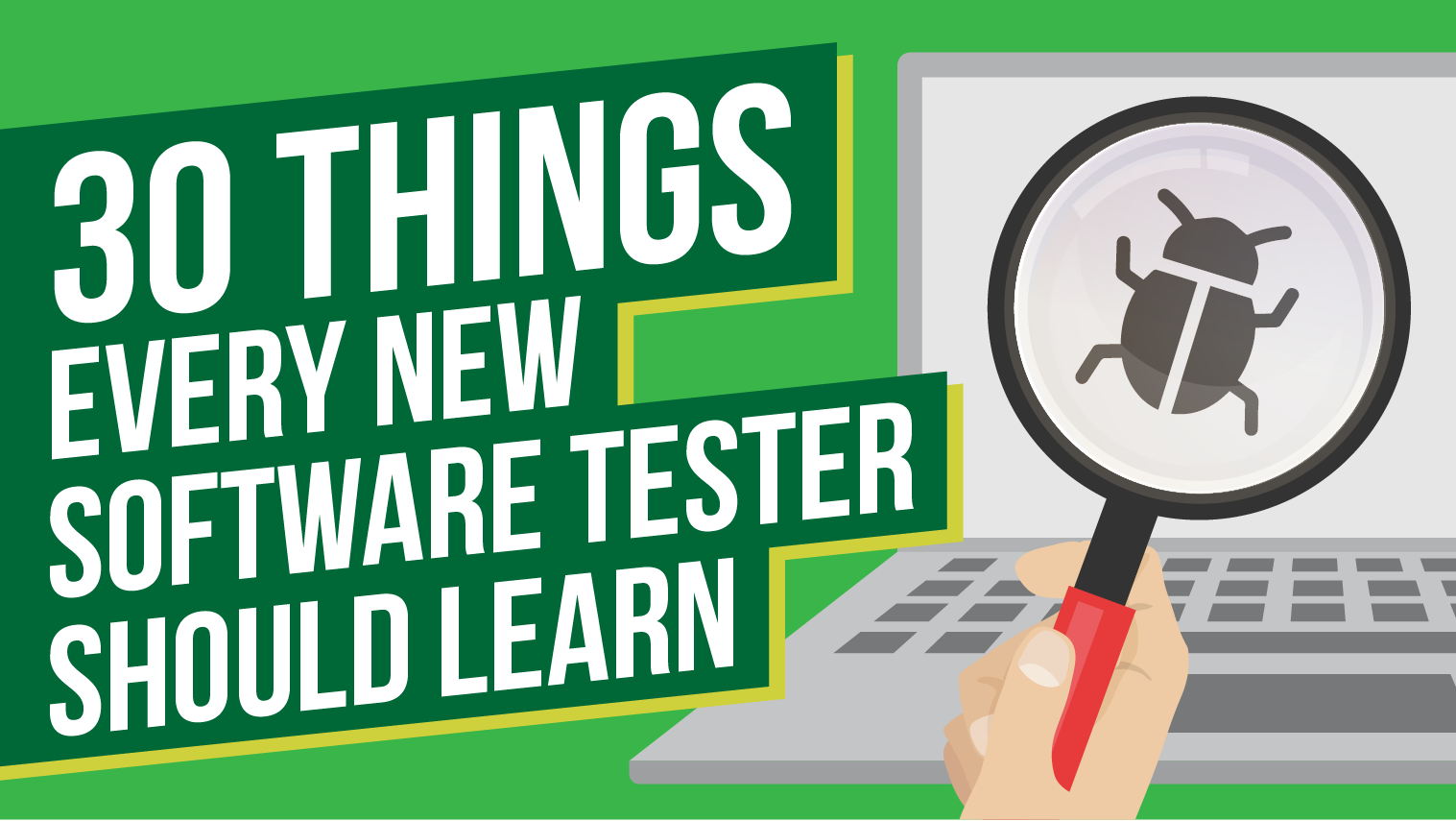 30 Things Every New Software Tester Should Learn