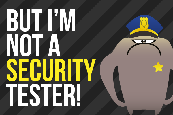 But I'm Not A Security Tester! Security Testing On The Web For The Rest Of Us