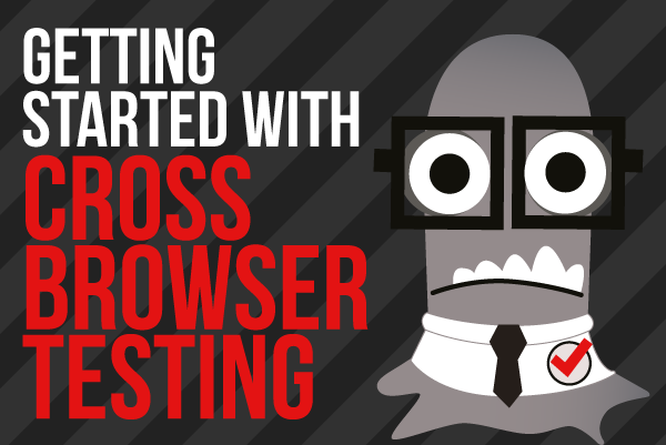 Getting Started With Cross Browser Testing
