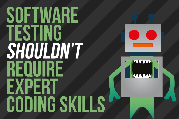 Software Testing Shouldn't Require Expert Coding Skills