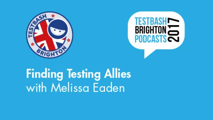 Finding Testing Allies with Melissa Eaden