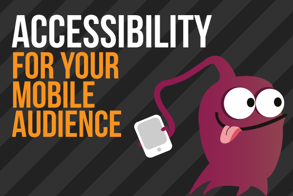 Accessibility For Your Mobile Audience: Identifying Accessibility Gaps In Mobile Responsive Designs & Native Apps