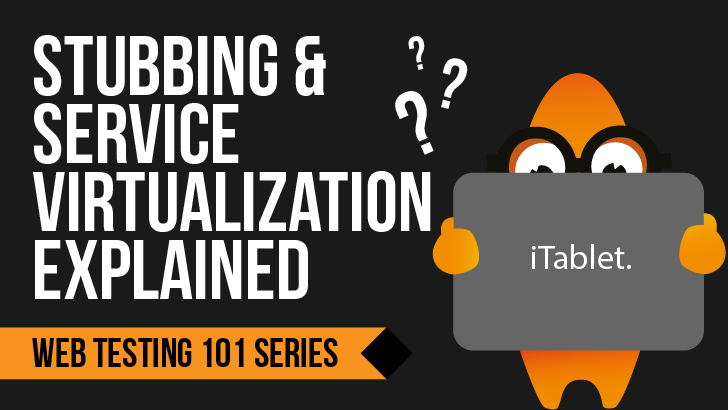 Stubbing & Service Virtualization Explained