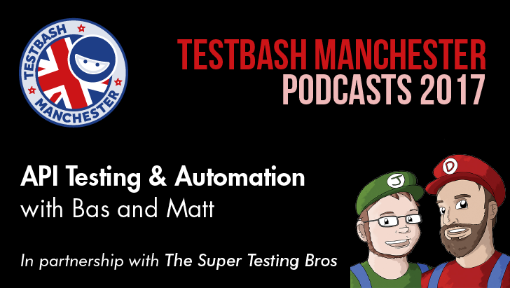API Testing and Automation With Bas Dijkstra and Matthew Bretten