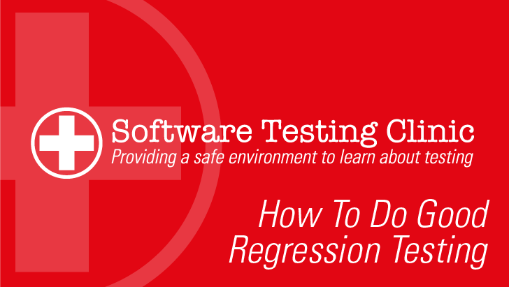 How To Do Good Regression Testing