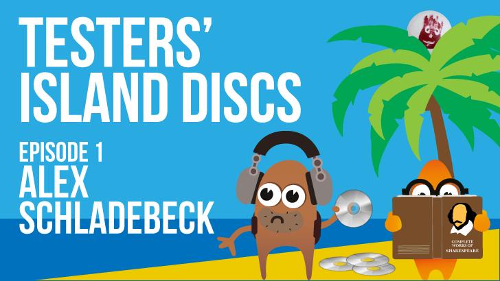 Testers' Island Discs Ep 1 - Alex Schladebeck