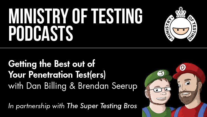 Getting the Best out of Your Penetration Test(ers) with Dan Billing and Brendan Seerup